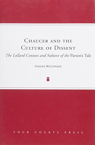 Chaucer and the Culture of Dissent by Four Courts Press