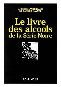 Le livre des alcools de la Série Noire par Lauterbach