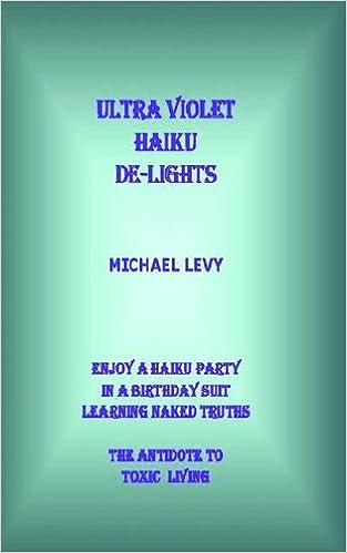 Ultra Violet Haiku De-Lights
