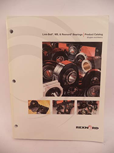 Rexnord and Link-Belt, MB, & Rexnord Bearings Product Catalog ()