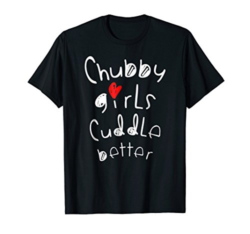 Price comparison product image Chubby Girls Cuddle Better Shirt