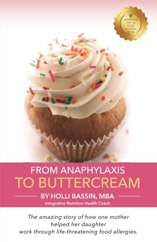 From Anaphylaxis to Buttercream: The amazing story of how one mother helped her daughter work through life threatening food allergies