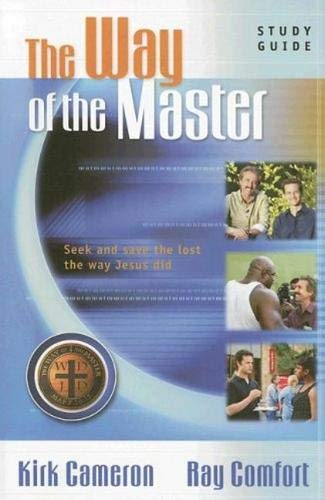The Way of the Master Basic Training Course: Study Guide (The Way Of The Master Bible Study)