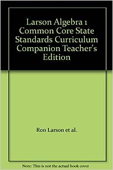 Book Larson Algebra 1 Common Core State Standards Curriculum Companion Teacher's Edition