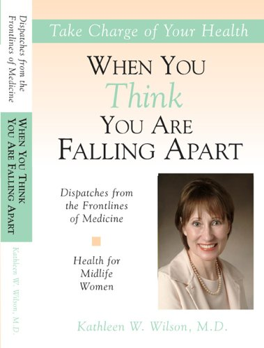 Health for Midlife Women: When You Think You Are Falling Apart (Dispatches From the Frontlines of Medicine) (Best Whisky Brands For Health)