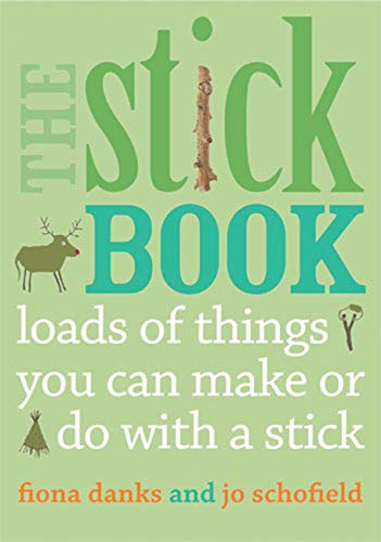 The Stick Book: Loads of things you can make or do with a stick (Going Wild) - Natural Woodcraft Sticks