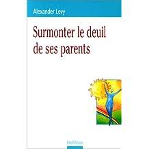 Surmonter le deuil de ses parents