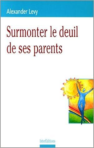 En ligne téléchargement gratuit Surmonter le deuil de ses parents pdf