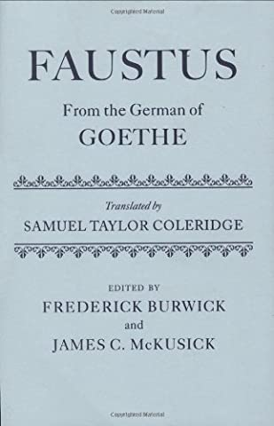 Faustus From the German of Goethe Translated by Samuel Taylor Coleridge (Faust Oxford World Classics)