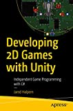 Developing 2D Games with Unity : Independent Game Programming with C#