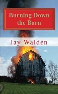Burning Down the Barn
