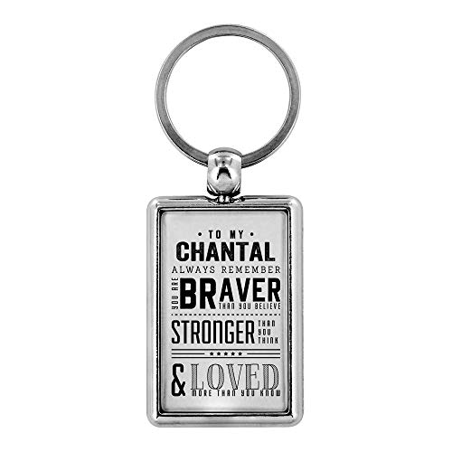 - Anniversary Gifts For Him - To My Chantal Always Remember You Are Braver Than You Believe Stronger Than You Think & Loved More Than You Know - Personalised Keychain Funny Gifts For Her
