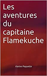 Les aventures du capitaine Flamekuche
