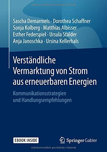 Verständliche Vermarktung von Strom aus erneuerbaren Energien: Kommunikationsstrategien und Handlungsempfehlungen (German Edition) by Springer Gabler