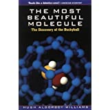 The Most Beautiful Molecule: The Discovery of the Buckyball by Hugh Aldersey-Williams (1997-10-21)