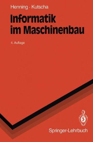 Informatik im Maschinenbau (Springer-Lehrbuch)  [Kutscha, Sebastian] (Tapa Blanda)
