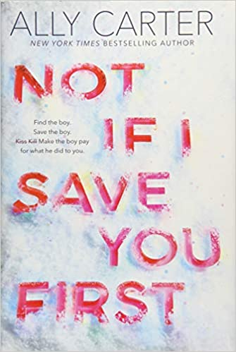Amazon.com: Not If I Save You First (9781338134148): Carter, Ally: Books