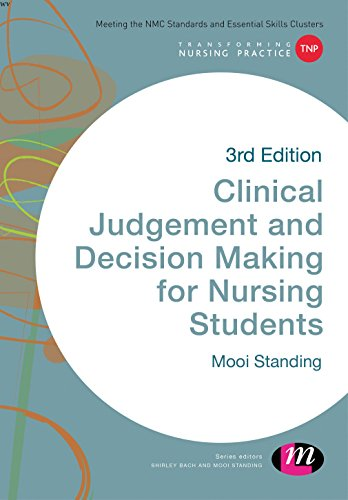 Clinical Judgement and Decision Making in Nursing (Transforming Nursing Practice Series)