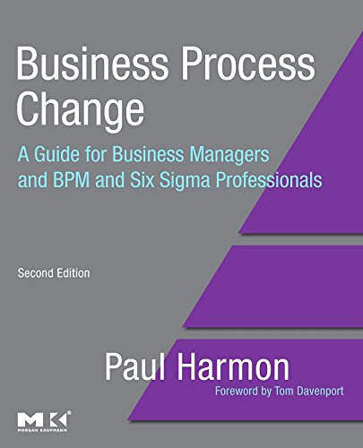 Business Process Change, Second Edition: A Guide for Business Managers and BPM and Six Sigma Professionals (The MK/OMG Press)
