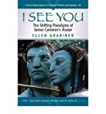 [(I See You: The Shifting Paradigms of James Cameron's Avatar)] [Author: Ellen Grabiner] published on (July, 2012)