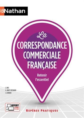 La correspondance commerciale française (Anglais) Broché – 24 août 2017 Catherine DRIOT-HESNARD Jules Landais Liliane Bas Claude Bouthier