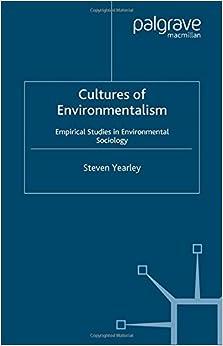 Cultures of Environmentalism: Empirical Studies in Environmental Sociology