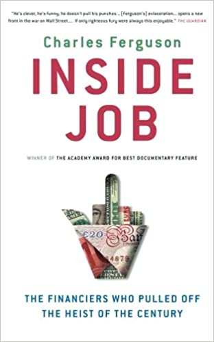 Inside Job: The Financiers Who Pulled Off The Heist Of The Century ...