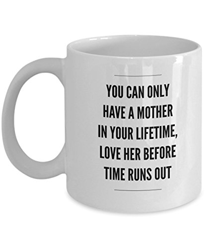 Tails Pomade (You Can Only Have A Mother In Your Lifetime, Love Her Before Time Runs Out, 11Oz Coffee Mug for Dad, Grandpa, Husband From Son, Daughter, Wife for Cof)