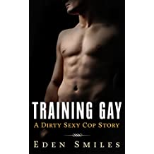 Training Gay: (M/M) (Dirty Sexy Cop Stories Book 2)