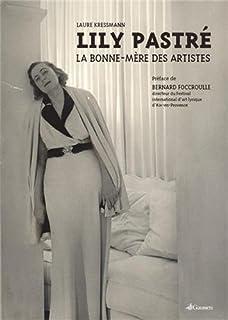 Lily Pastré : la bonne-mère des artistes, Kressmann, Laure