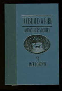 To Build a Fire, and Other Stories (The Worlds Best Reading)