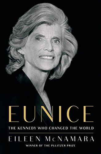 Eunice: The Kennedy Who Changed the World cover