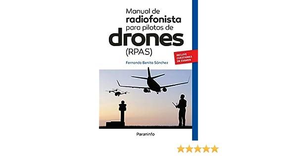 Manual de radiofonista para pilotos de drones RPAS eBook: BENITO ...