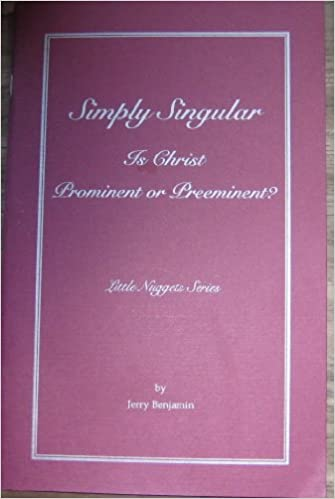 Simply Singular: Is Christ Preeminent or Prominent? (Little Nuggets Series)