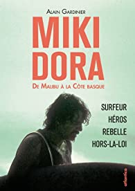 Miki Dora : De Malibu à la Côte basque par Alain Gardinier