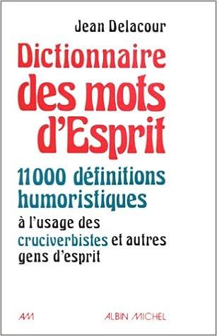 Livres Dictionnaire des mots d'esprit : 11000 définitions humoristiques à l'usage des mots-croisistes et autres gens d'esprit pdf epub