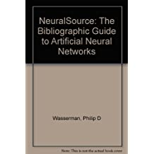 Neuralsource: The Bibliographic Guide to Artificial Neural Networks (Management Information Systems)