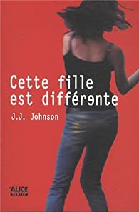 Cette fille est différente par J. J. Johnson