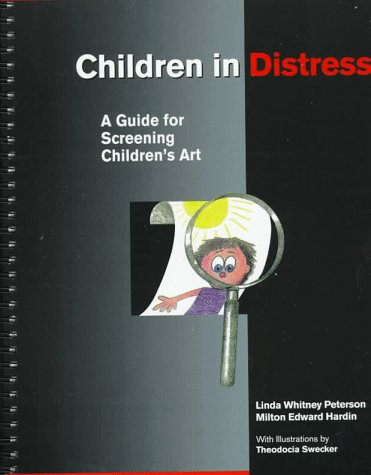 Children in Distress: A Guide for Screening Children's Art