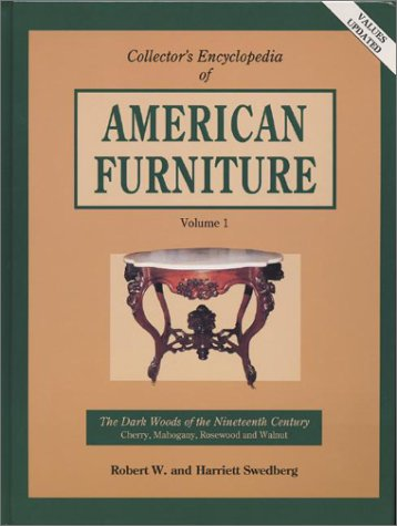 Collector's Encyclopedia of American Furniture: The Dark Woods of the Nineteenth Century : Cherry, Mahogany, Rosewood and Walnut (Volume 1) (Rosewood Walnut)
