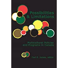 Possibilities and Limitations: Multicultural Policies and Programs in Canada