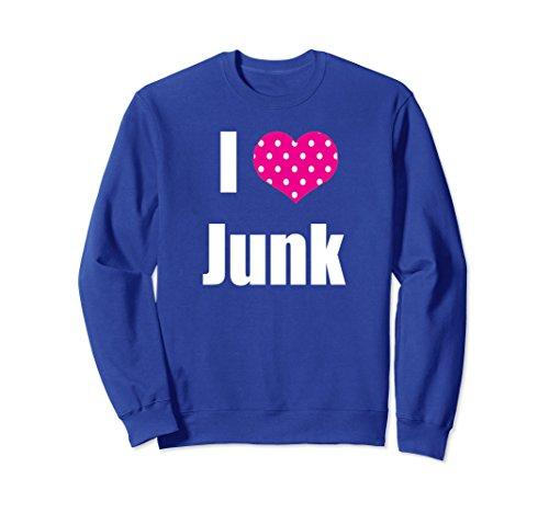 Unisex I Love Junk Sweatshirt Garage Sale, Flea Market Shirt Small Royal - Mall Fair Market