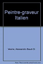 PEINTRE GRAVEUR ITALIAN (A Dealers' and collectors' bookshelf : Prints and drawings ; 4)