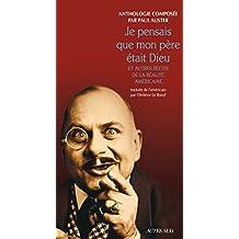 Je pensais que mon père était Dieu (French Edition)