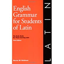 English Grammar for Students of Latin: The Study Guide for Those Learning Latin