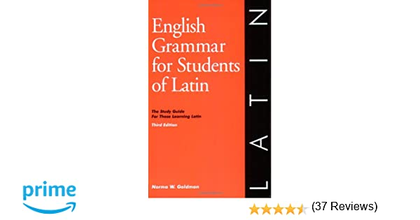 English Grammar for Students of Latin: The Study Guide for Those ...