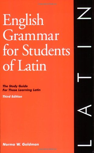 English Grammar for Students of Latin: The Study Guide for Those Learning Latin, Third edition (O&H Study Guide) (English Grammar Series)