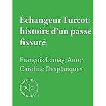 Échangeur Turcot: histoire d'un passé fissuré