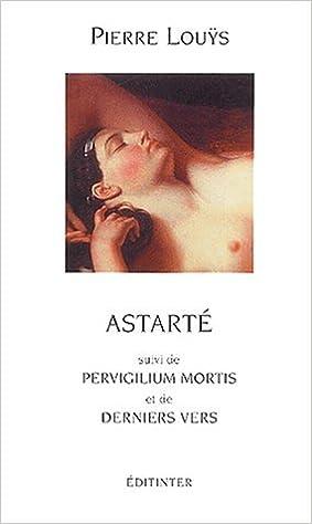 Téléchargement Astarté suivi de Pervigilium Mortis et de Derniers vers epub pdf