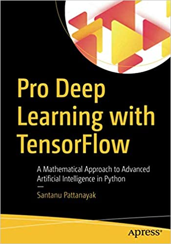 Buy Pro Deep Learning with TensorFlow: A Mathematical